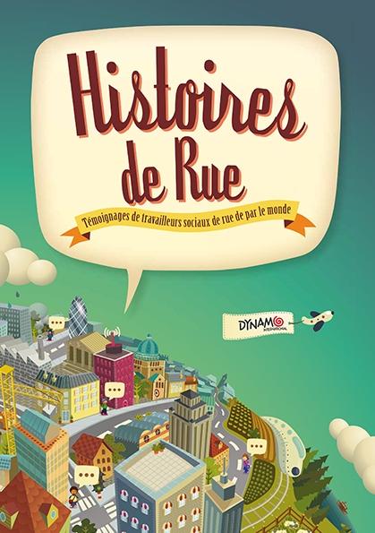 Histoires de Rue Témoignages de travailleurs sociaux de rue de par le monde