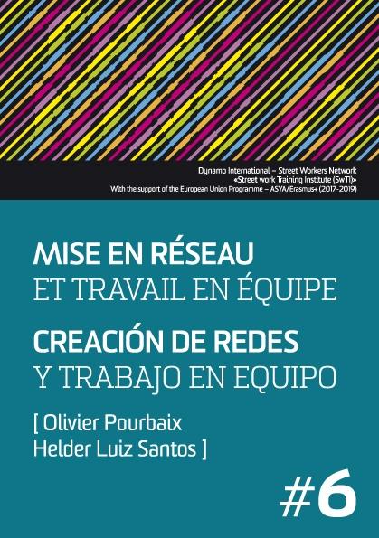 Mise en réseau et travail en équipe - Olivier Pourbaix & Helder Luiz Santos