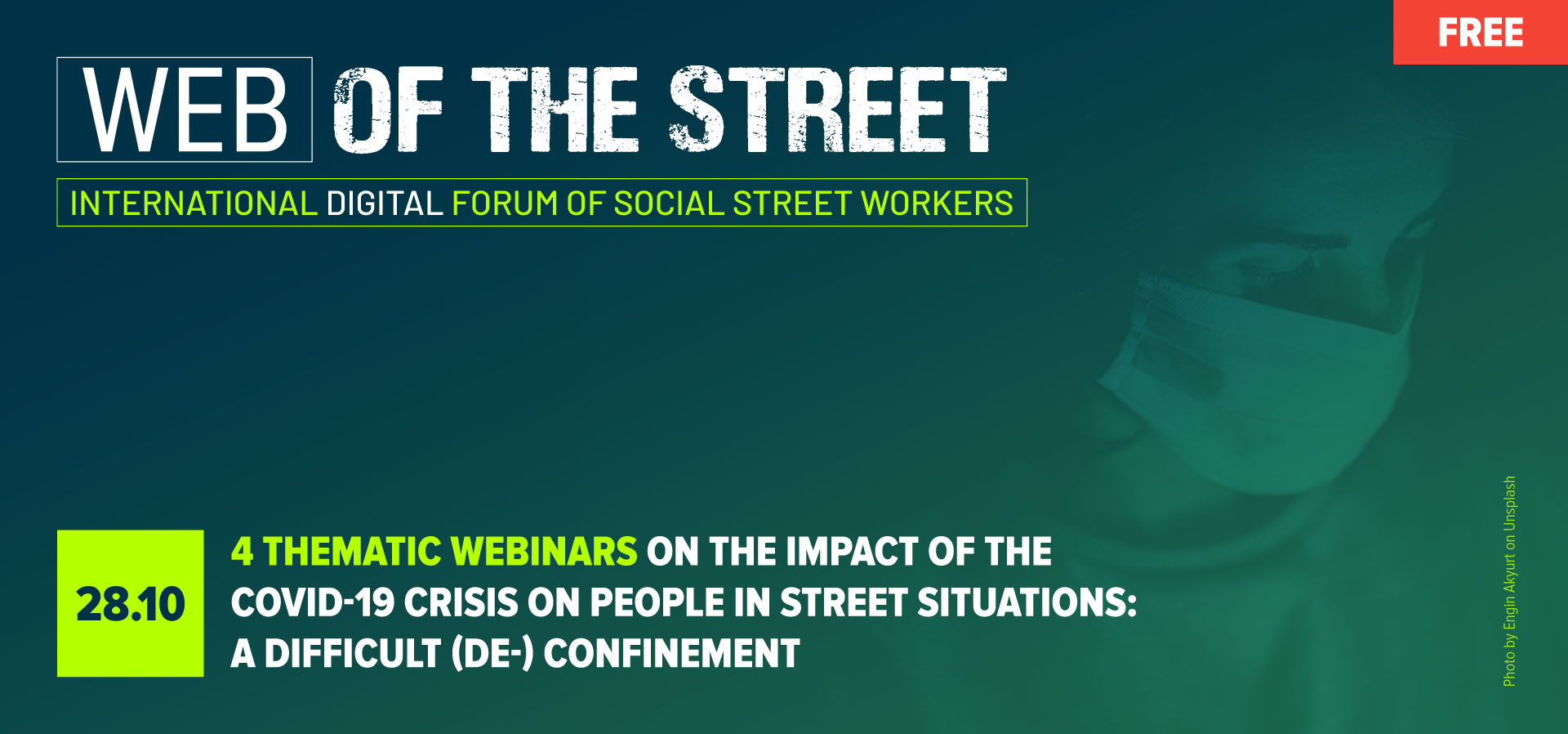 4 THEMATIC WEBINARS : The impact of the Covid-19 crisis on people in street situations: a difficult (de-) confinement
