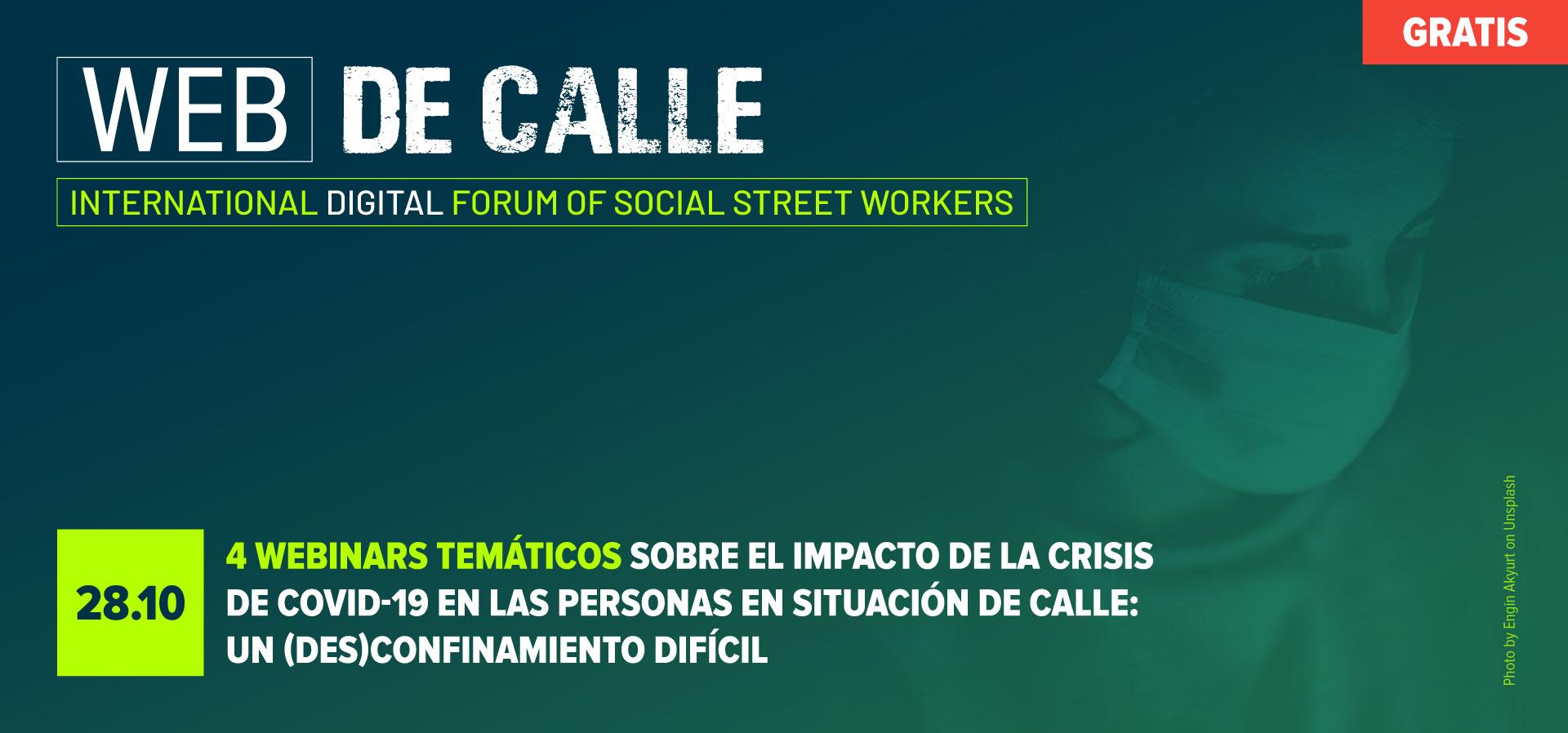 4 WEBINARS TEMÁTICOS sobre el impacto de la crisis de Covid-19 en las personas en situación de calle: un (des)confinamiento difícil